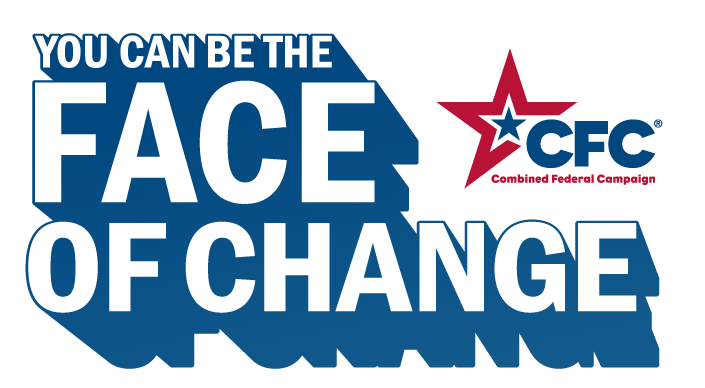 You can be the face of change: CFC, Combined Federal Campaign.